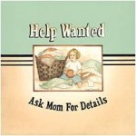 Help Wanted ..ask Mom