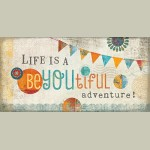 Canvas Life Is A Beyoutiful Adventure